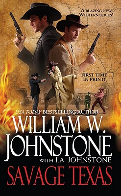 Savage Texas Book 1 By Johnstone, William W./ Johnstone, J. A.