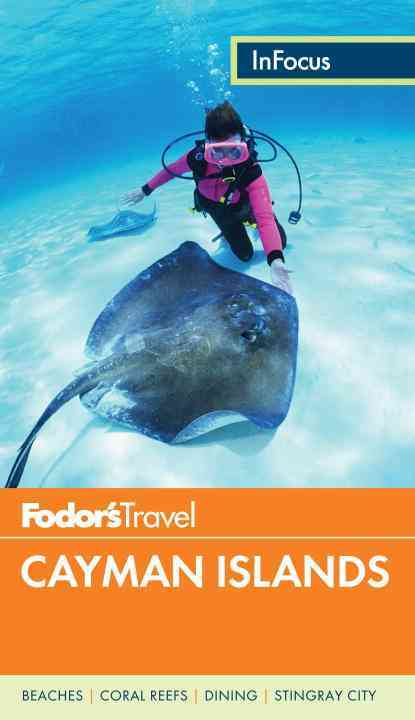Fodor's in Focus Cayman Islands By Fodor's Travel Publications, Inc. (COR)
